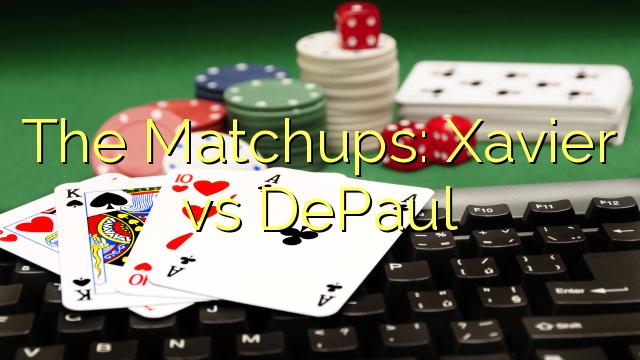 Die Matchups: Xavier vs DePaul