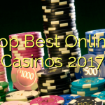 Top Best Online Casinos 2017
