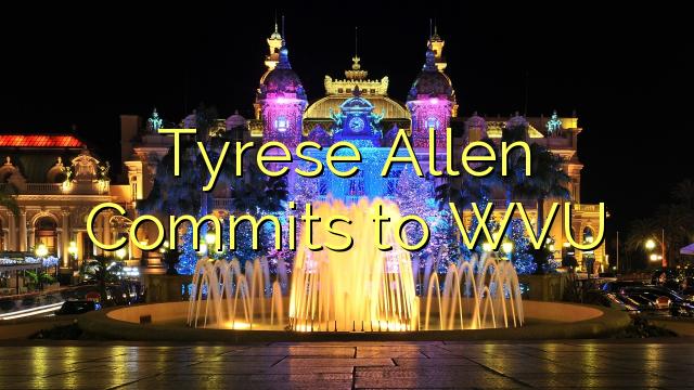 Tyrese Allen sa zaväzuje k WVU