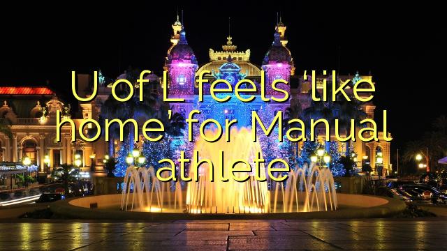 """U of L føles som """"hjemme"""" for manuell idrettsutøver"""