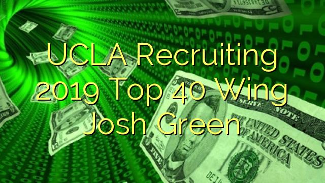 UCLA Recruiting 2019 Top 40 Wing Josh Green