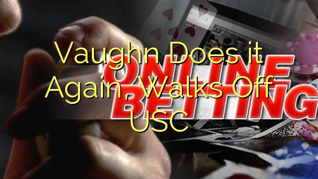 Vaughn Does it Again, Walks Off USC