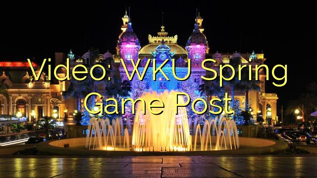 Видео: WKU пролет Игра Пост