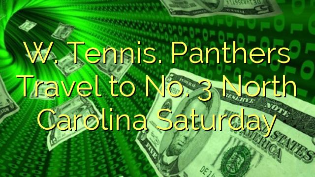 W. Tennis. Panthers Travel à No. 3 North Carolina Saturday