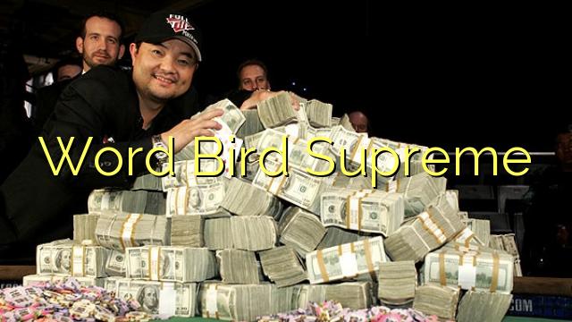 Słowo Ptak Supreme