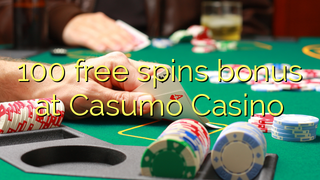 100 free spins bonus at Casumo Casino
