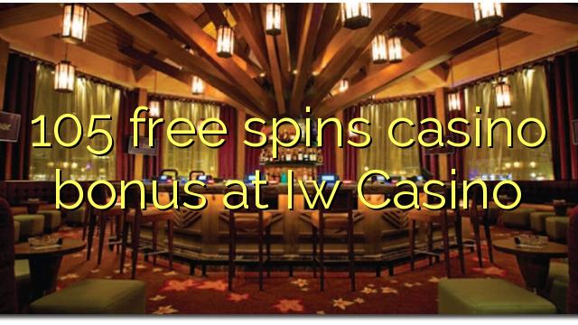 105 grava o bônus do casino no Iw Casino