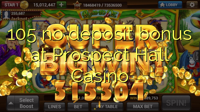 105 no deposit bonus at Prospect Hall Casino