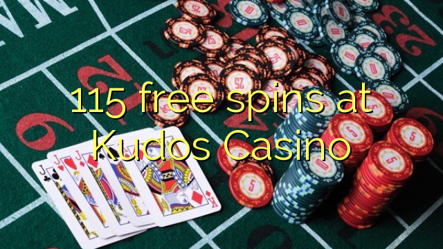 115 tasuta keerutab kell Kudos Casino