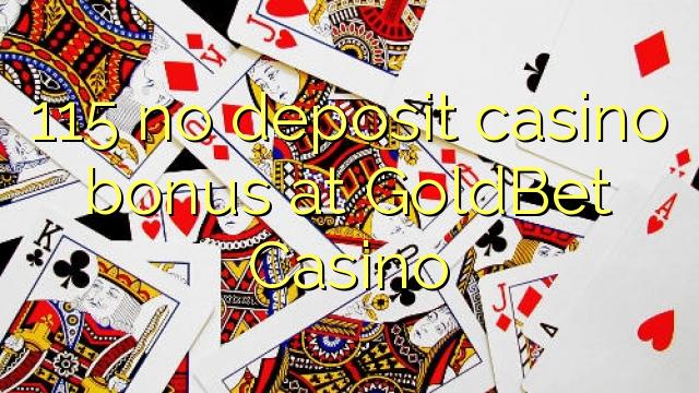 GoldBet Casino-da 115 heç bir əmanət qazanmaq bonusu