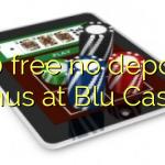 120 free no deposit bonus at Blu Casino