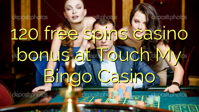 120 free spins casino bonus at Touch My Bingo Casino