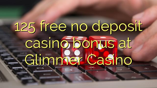 125 нест бонус амонатии казино дар Glimmer Казино озод