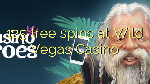 125 free spins at Wild Vegas Casino