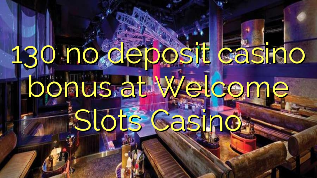 No Deposit Welcome Bonus