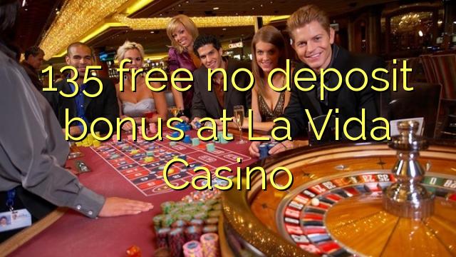 135 gratis kein Einzahlungsbonus bei La Vida Casino