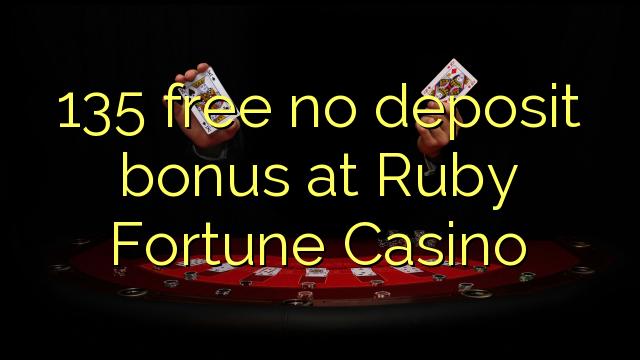 135 free no deposit bonus at Ruby Fortune Casino