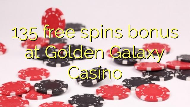 135 free spins bonus at Golden Galaxy Casino
