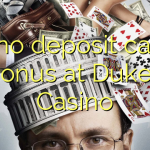 135 no deposit casino bonus at Dukes Casino