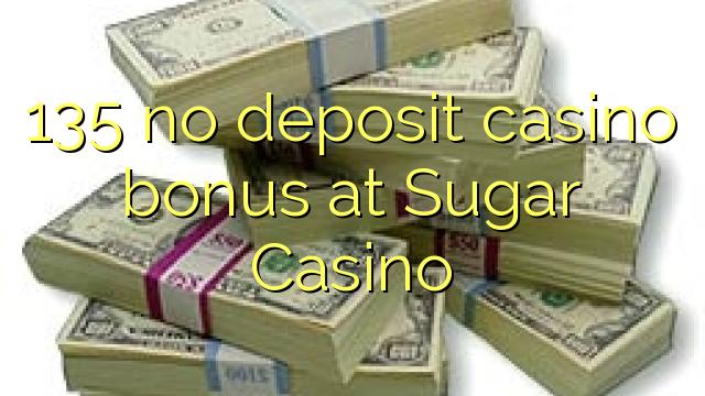 135 nemá kasinový bonus na vklad v kasinu s cukrem