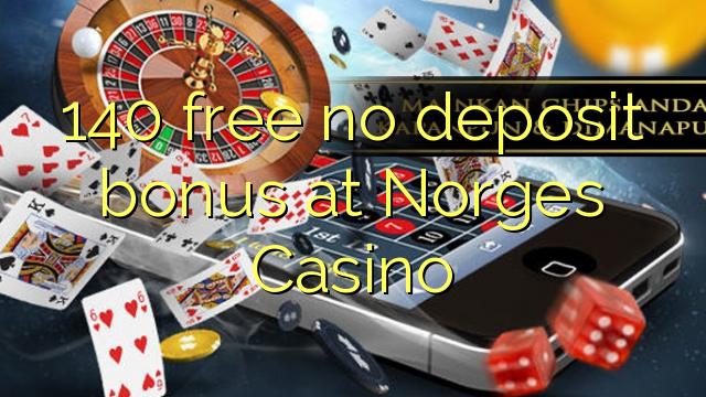 """140"" nemokamai nemoka depozito bonuso ""Norges Casino"""