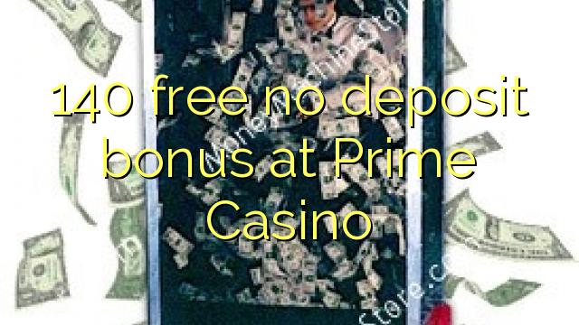 Başbakan Casino'da hiçbir para yatırma bonusu özgür 140
