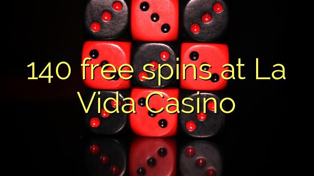 La Vida Casinoda 140 pulsuz spins