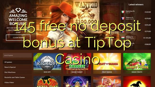 145 ókeypis innborgunarbónus hjá TipTop Casino