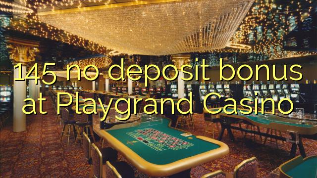Playgrand Casino-da 145 depozit bonusu yoxdur