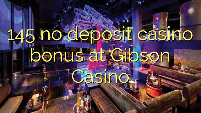 Gibson casino no deposit bonus