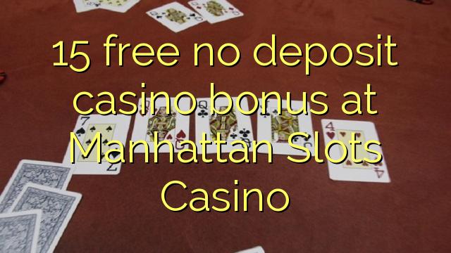 15 Free No Deposit