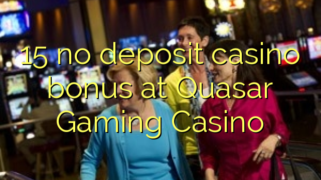 free online casino no deposit required quasar game