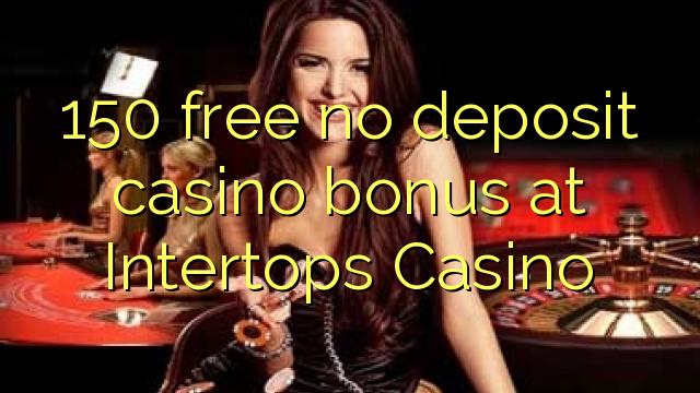150 gratis, ingen innskuddsbonusbonus på Intertops Casino