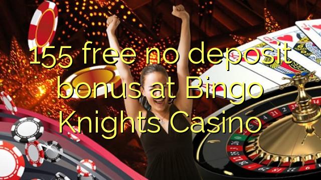 155 gratis ingen indbetaling bonus på Bingo Knights Casino