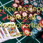 165 free no deposit bonus at MondoFortuna Casino