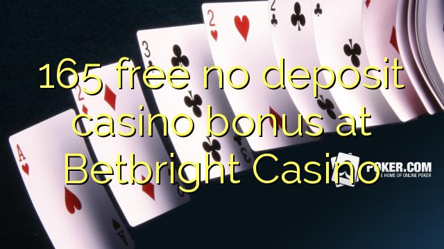 165 нест бонус амонатии казино дар Betbright Казино озод