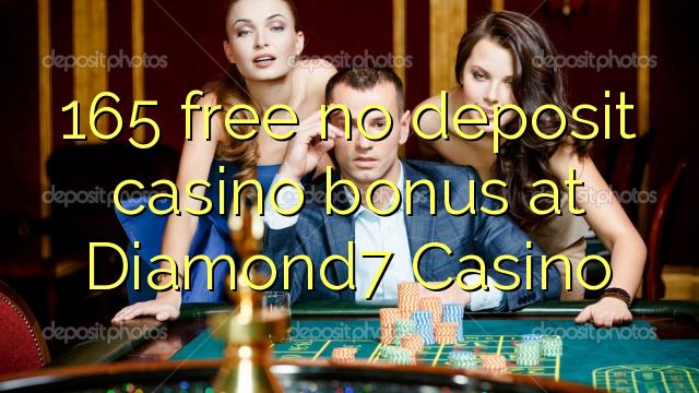 165 нест бонус амонатии казино дар Diamond7 Казино озод