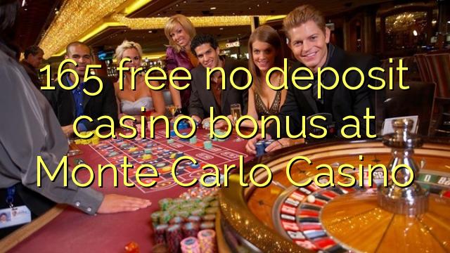 165 нест бонус пасандози казино дар Монте Карло Казино озод