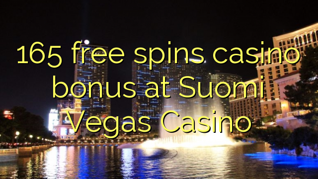165 free spins casino bonus at Suomi Vegas Casino