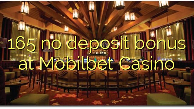 165 tiada bonus deposit di Mobilbet Casino
