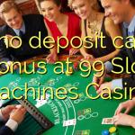 165 no deposit casino bonus at 99 Slot Machines Casino