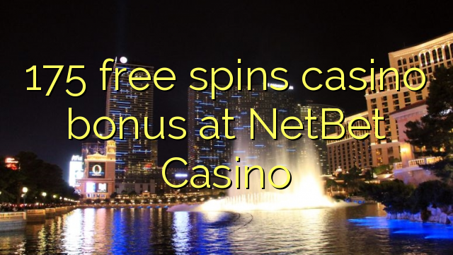 175 free spins casino bonus at NetBet Casino