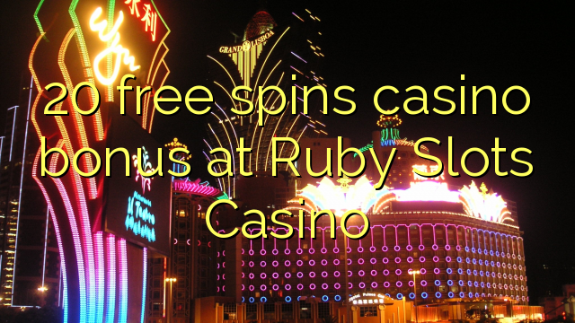 20 free spins casino bonus at Ruby Slots Casino