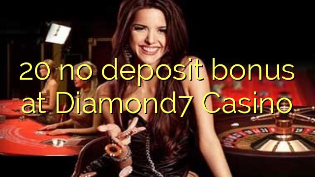 20 нест бонус амонатии дар Diamond7 Казино