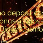 20 no deposit casino bonus at Glossy Bingo Casino