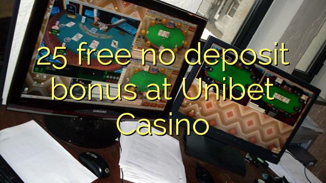 25 gratis geen depositobonus by Unibet Casino