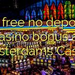 25 free no deposit casino bonus at Amsterdams Casino