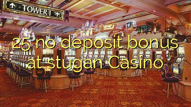 25 Bonus ohne Einzahlung bei Casino stugan