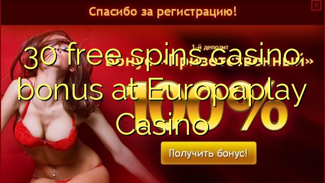 30 Free Spins Casino Bonus auf Europaplay Casino
