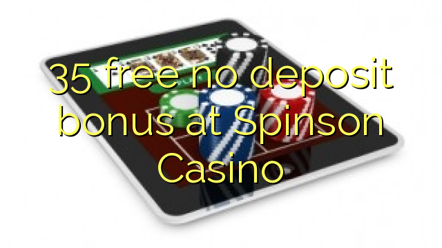 35 sprostiti ni depozit bonus na Spinson Casino